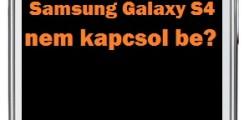 Samsung Galaxy S4 nem kapcsol be