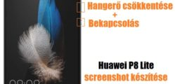 Huawei P8 Lite screenshot készítése